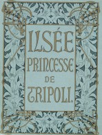 Front cover of a book with the title 'Ilsée Princess de Tripoli' surrounded by a decorative frieze of lilies against a blue background